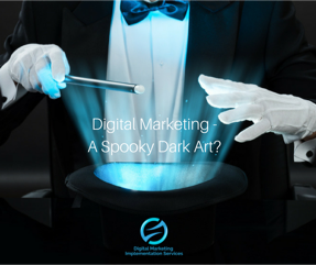 Digital Marketing – a 'spooky dark art'?