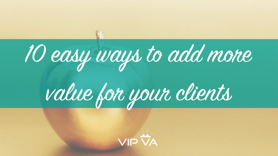 10 easy ways to add more value for your clients
